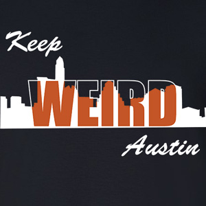 Keep Weird Austin