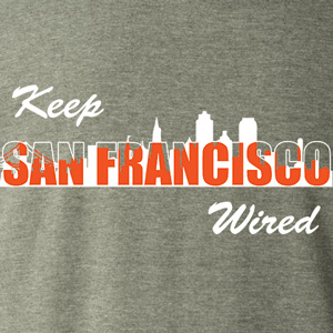 Keep San Francisco Wired