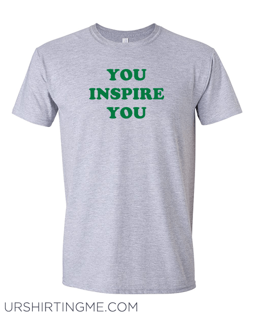 You Inspire You