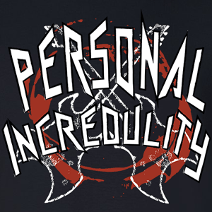 Personal Incredulity
