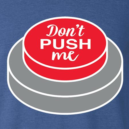 Dont Push Me