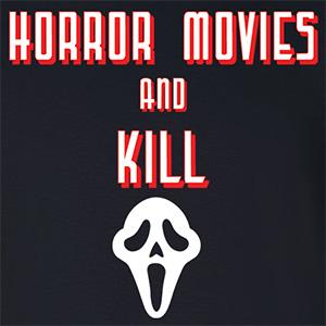 Horror Movies And Kill