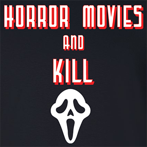Horror Movies And Kill
