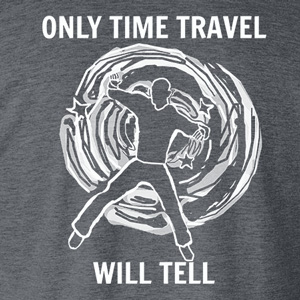 Only Time Travel Will Tell