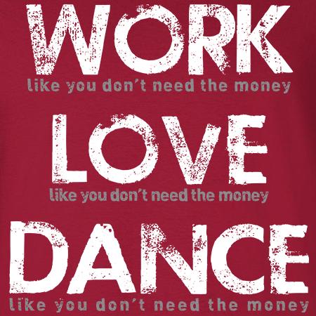 Dance Work Love